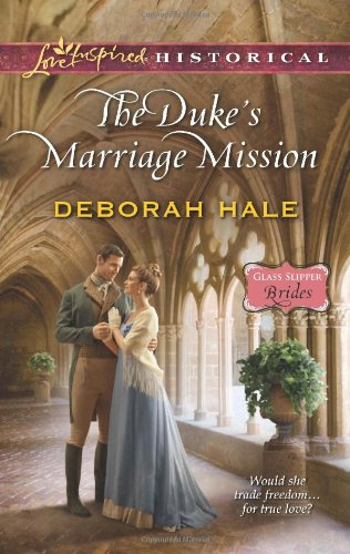 Image of The Duke's Marriage Mission (Love Inspired Historical\Glass Slipper Brides)