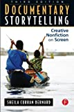img - for Documentary Storytelling: Creative Nonfiction on Screen, 3rd Edition book / textbook / text book