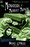 The Monsters of Morley Manor: A Madcap Adventure (0152047050) by Coville, Bruce