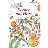 """Kochen mit Hirse: fantastisch vegetarischvon """"Wolfgang Hertling"""""""
