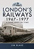 img - for London's Railways 1967 - 1977: A Snap Shot In Time book / textbook / text book