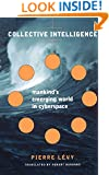 Collective Intelligence: Mankind's Emerging World in Cyberspace (Helix Books)