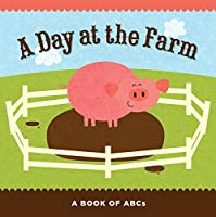A Day at the Farm: A Book of ABCs