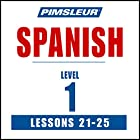 Spanish Level 1 Lessons 21-25: Learn to Speak and Understand Spanish with Pimsleur Language Programs Hörbuch von  Pimsleur Gesprochen von:  Pimsleur