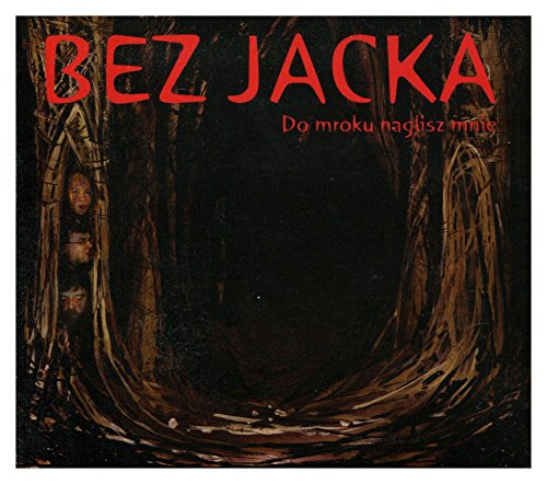 Bez Jacka - Do mroku naglisz mnie (Hryniu) - Zortam Music