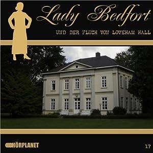 Der Fluch von Loveham Hall (Lady Bedfort 17) Hörspiel