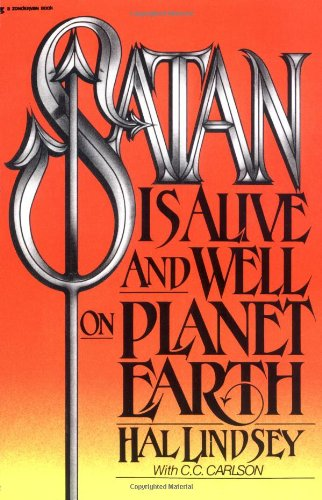 Satan Is Alive and Well on Planet Earth: Hal Lindsey, Carole C. Carlson: 0025986277918: Amazon.com: Books