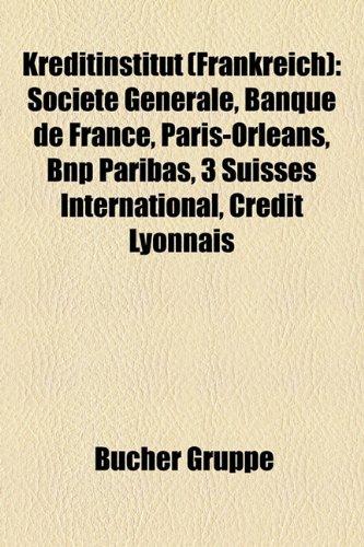 kreditinstitut-frankreich-socit-gnrale-banque-de-france-paris-orlans-bnp-paribas-3-suisses-internati