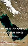 img - for The Persian Gulf in Modern Times: People, Ports, and History book / textbook / text book