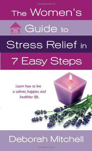 The Women'S Guide To Stress Relief In 7 Easy Steps (Lynn Sonberg Books)