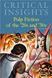 img - for Pulp Fiction of the 1920s and 1930s (Critical Insights) book / textbook / text book
