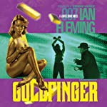 Goldfinger (       UNABRIDGED) by Ian Fleming Narrated by Simon Vance