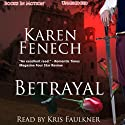 Betrayal (       UNABRIDGED) by Karen Fenech Narrated by Kris Faulkner