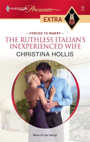 Image for The Ruthless Italian's Inexperienced Wife (Harlequin Presents Extra: Forced to Wed)