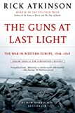 img - for The Guns at Last Light: The War in Western Europe, 1944-1945 (The Liberation Trilogy) book / textbook / text book