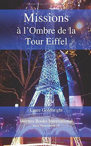 Missions a l 39 ombre de la tour eiffel la tour eiffel de laure goldbright f - Les dimensions de la tour eiffel ...
