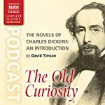 The Novels of Charles Dickens: An Introduction by David Timson to The Old Curiosity Shop | David Timson
