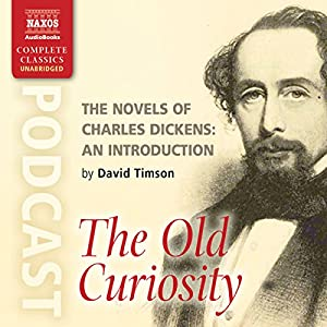 The Novels of Charles Dickens: An Introduction by David Timson to The Old Curiosity Shop Rede