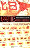Search : Appetites: Food and Sex in Post-Socialist China (Body, Commodity, Text)