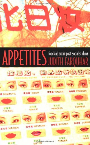 Appetites: Food and Sex in Post-Socialist China (Body,...