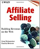 img - for Affiliate Selling: Building Revenue on the Web book / textbook / text book
