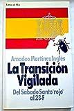 img - for La transicion vigilada: Del Sabado Santo
