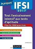 IFSI 2017 Tout l'entraînement intensif aux tests d'aptitude - Concours infirmiers - + de 1 800 exe: Concours infirmiers - Plus de 1 800 exercices...