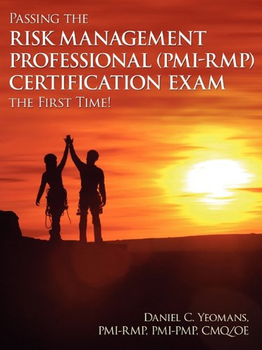 Passing the Risk Management Professional (PMI-RMP)® Certification Exam the First Time!
