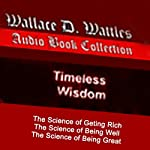 Science of Getting Rich Trilogy | Wallace D. Wattles