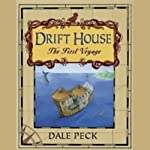 Drift House: The First Voyage | Dale Peck