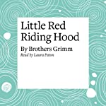 Little Red Riding Hood | Brothers Grimm