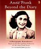 img - for Anne Frank: Beyond the Diary - A Photographic Remembrance book / textbook / text book