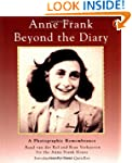 Anne Frank Beyond the Diary: A Photog...