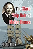 img - for The Slave Ship Heir of Mister Homes book / textbook / text book