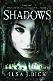 Ilsa J. Bick Shadows: Book 2 of the Ashes trilogy (The Second Book in the Ashes Trilogy)