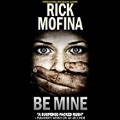 Be Mine | Rick Mofina