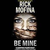 Be Mine | Rick Mofina
