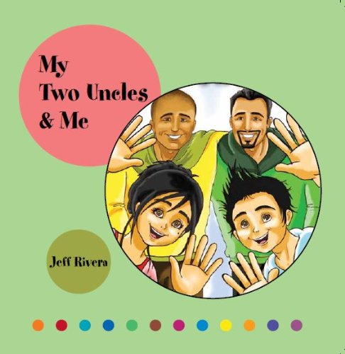 My Two Uncles & Me: Teacher, Parent & LGBT Recommended for Kids 4-8 | Gay Parenting  | Gay Parents (English Edition)