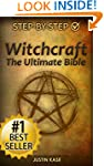 Witchcraft: The Ultimate Bible: The D...