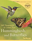 Hummingbirds and Butterflies (Peterson Field Guides/Bird Watcher's Digest Backyard Bird Guides)