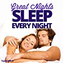 Great Night's Sleep Every Night Hypnosis: Sleep Well Automatically with Hypnosis  by Hypnosis Live Narrated by Hypnosis Live