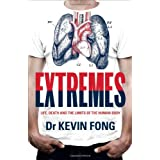 Extremes: Life, Death and the Limits of the Human Bodyby Kevin Fong