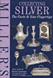 img - for Miller's Collecting Silver (The Facts at Your Fingertips) by Jill Bace (1999-09-16) book / textbook / text book