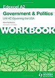 Edexcel A2 Government & Politics Unit 4C Workbook: Governing the USA (Edexcel A2 Workbook)