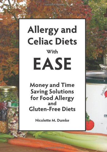 Allergy And Celiac Diets With Ease, Revised: Money And Time Saving Solutions For Food Allergy And Gluten-Free Diets
