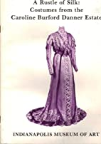 A Rustle of Silk: Costumes from the Caroline…