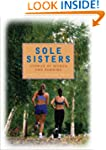 Sole Sisters: Stories of Women and Ru...
