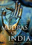 img - for Mudras of India: A Comprehensive Guide to the Hand Gestures of Yoga and Indian Dance book / textbook / text book