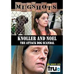 Mugshots: Knoller and Noel - The Attack Dog Scandal (Amazon.com exclusive)
