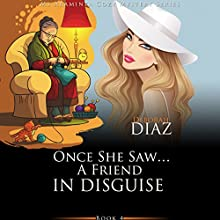 Once She Saw...a Friend in Disguise: Ms Araminta Cozy Mystery Series, Book 4 Audiobook by Deborah Diaz Narrated by Jill Sughrue